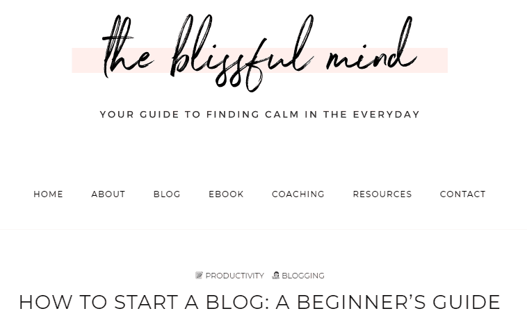 How To Start A Blog A Beginner s Guide The Blissful Mind